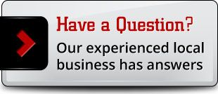 Have a Question? Our experienced local business has answers